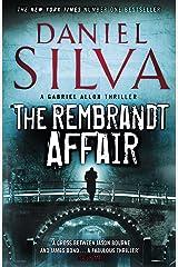 The Rembrandt Affair (Gabriel Allon Book 10) Kindle Edition