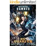 No Quarter: A Supernatural Action Adventure Opera (War of the Damned Book 2)
