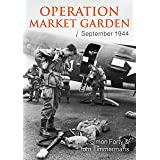 Operation Market Garden: 17-25 September 1944 (Then & Now (History Press))