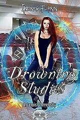 Drowning Studies (Artemis University Book 2) Kindle Edition