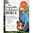 The Vegetable Gardener's Bible, 2nd Edition: Discover Ed's High-Yield W-O-R-D System for All North American Gardening Regions