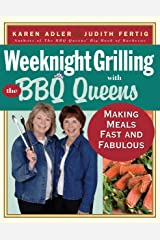 Weeknight Grilling with the BBQ Queens: Making Meals Fast and Fabulous Kindle Edition