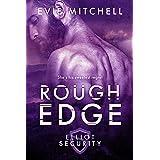 Rough Edge: Elliot Security Series
