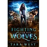 Fighting for Her Wolves (Hungry for Her Wolves Book 5)