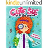 """Rhyming Book for Kids """"Cutie Sue Fights the Germs"""": An Adorable Story About Health, Personal Hygiene and Visit to Doctor (Pic"""