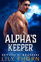 Alpha's Keeper (Shifters of Wolfsbane Book 1) Kindle Edition