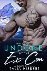 Undone by the Ex-Con: A BWWM Romance (Just for Him Book 2) Kindle Edition