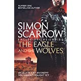 The Eagle and the Wolves (Eagles of the Empire 4): Roman Legion 4