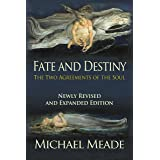 Fate and Destiny, The Two Agreements of the Soul - Newly Revised and Expanded Edition