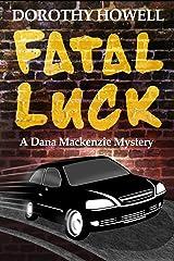 Fatal Luck (A Dana Mackenzie Mystery) Kindle Edition
