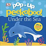 Pop-Up Peekaboo! Under The Sea: Pop-Up Peekaboo!