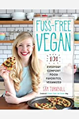Fuss-Free Vegan: 101 Everyday Comfort Food Favorites, Veganized Kindle Edition