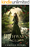 Pathways (The Kingdom Chronicles Book 1) (English Edition)