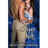 To Lure a Proper Lady (Duke-Defying Daughters Book 1)