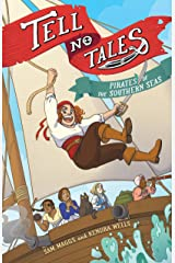 Tell No Tales: Pirates of the Southern Seas Kindle Edition