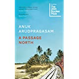 A Passage North: Shortlisted for the Booker Prize 2021