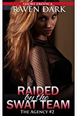 Raided by the SWAT Team: The Agency Book 2 (Group Situation, Dominance and Submission) Kindle Edition