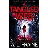 A Tangled Web: A British Crime Thriller (A DCI Pilgrim Thriller Book 2)