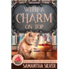 With a Charm on Top (Spellford Cove Mystery Book 4)