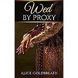 Wed By Proxy (Brides of Karadok Book 1)