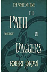 The Path Of Daggers: Book 8 of the Wheel of Time (soon to be a major TV series) Kindle Edition