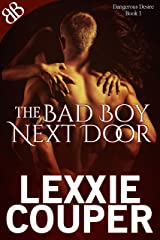 The Bad Boy Next Door (Dangerous Desire Book 1) Kindle Edition