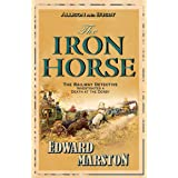 The Iron Horse: The bestselling Victorian mystery series (Railway Detective Book 4)