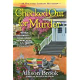 Checked Out for Murder: A Haunted Library Mystery: 4