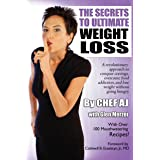 The Secrets to Ultimate Weight Loss: A revolutionary approach to conquer cravings, overcome food addiction, and lose weight w