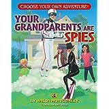 Your Grandparents Are Spies (Dragonlark) (Choose Your Own Adventure - Dragonlarks)