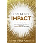 Creating Impact: Changemakers Who Overcame Adversity To Create A Positive Impact In The World