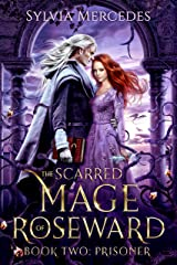 Prisoner: A Beauty and the Beast Retelling (The Scarred Mage of Roseward Book 2) Kindle Edition