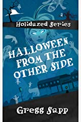 Halloween from the Other Side (Holidazed Book 1) Kindle Edition
