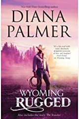 Wyoming Rugged/Wyoming Rugged/The Rancher (Wyoming Men Book 5) Kindle Edition