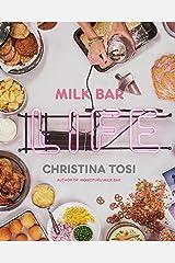 Milk Bar Life: Recipes & Stories: A Cookbook Kindle Edition