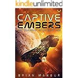 Captive Embers: An Intergalactic Military Sci-Fi Adventure