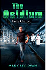 The Osidium: Fully Charged (Genetic Engineering Science Fiction Book 2) Kindle Edition