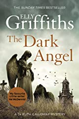 The Dark Angel: The Sunday Times Bestseller (The Dr Ruth Galloway Mysteries Book 10) Kindle Edition