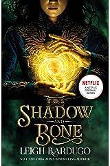 Shadow and Bone: Now a Netflix Original Series: Book 1 (THE GRISHA) Kindle Edition