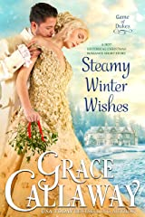 Steamy Winter Wishes (A Hot Historical Romance Short Story) (Game of Dukes Book 6) Kindle Edition