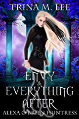 Envy & Everything After (Alexa O'Brien Huntress Book 17) Kindle Edition