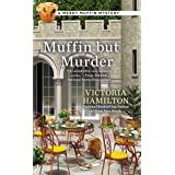 Muffin But Murder: A Merry Muffin Mystery Book 2