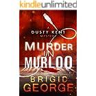 Murder in Murloo (Dusty Kent Mysteries Book 1) (English Edition)