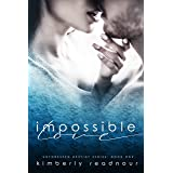 Impossible Love (Unforeseen Destiny Book 1)