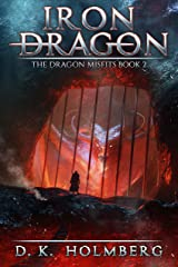 Iron Dragon: An Epic Fantasy Adventure (The Dragon Misfits Book 2) Kindle Edition