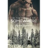 In the Middle of Somewhere (Middle of Somewhere #1)