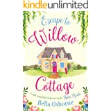 Escape to Willow Cottage: The brilliant, laugh-out-loud romcom you need to read in 2020 (Willow Cottage Series)