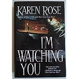 I'm Watching You [Gebundene Ausgabe] by Karen Rose