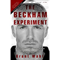 The Beckham Experiment: How the World's Most Famous Athlete…