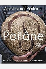 Poilâne: The Secrets of the World-Famous Bread Bakery Kindle Edition
